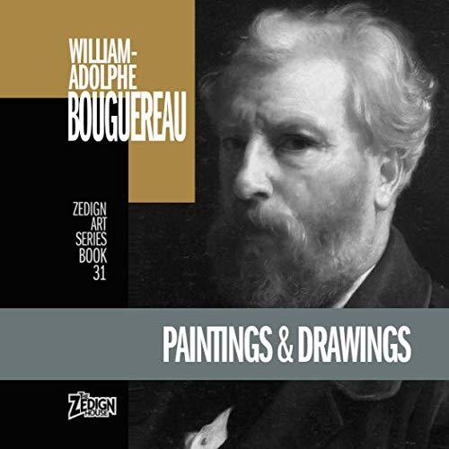 (William-Adolphe Bouguereau - Paintings & Drawings (Zedign Art Series))