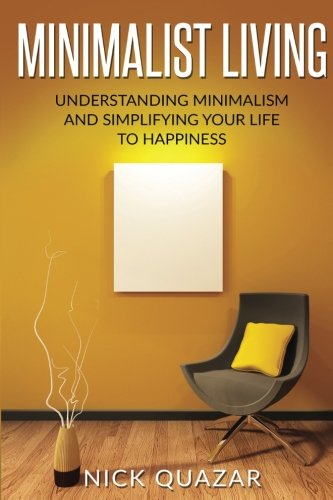 minimalist-living-understanding-minimalism-and-simplifying-your-life-to-happiness