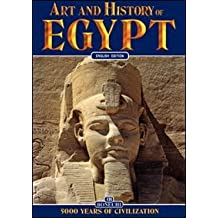 ART AND HISTORY : EGYPT, 5000 YEARS OF CIVILIZATION