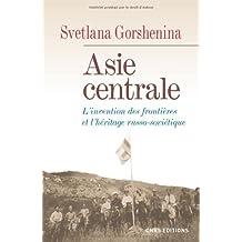 Asie centrale: Invention des frontières et l'héritage