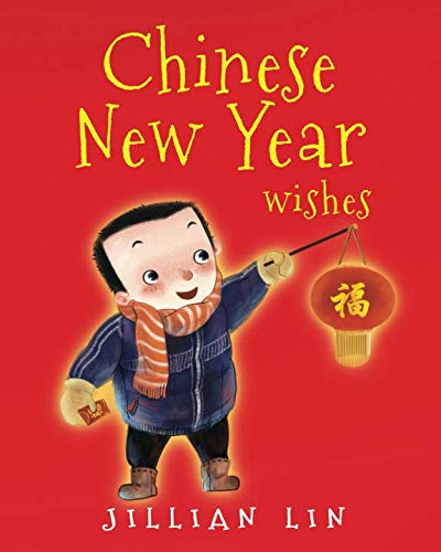 Chinese New Year Wishes: Chinese Spring and Lantern Festival Celebration (Fun Festivals)