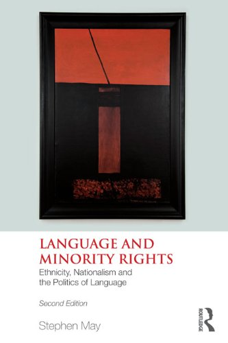 Language and Minority Rights: Ethnicity, Nationalism and the Politics of Language Pdf
