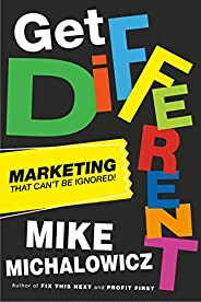 Get Different: Marketing That Can't Be Igno
