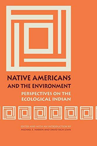 Native Americans And The Environment: Perspectives On The Ecological Indian