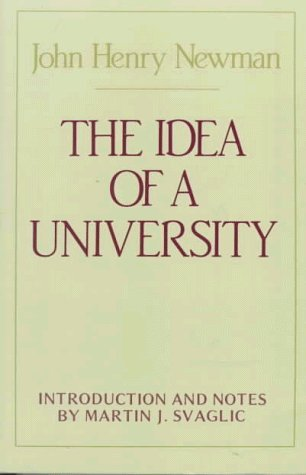By John Henry Newman - The Idea of A University (Notre Dame Series in the Great Books) (12.2.1981) (John Henry Newman The Idea Of A University)