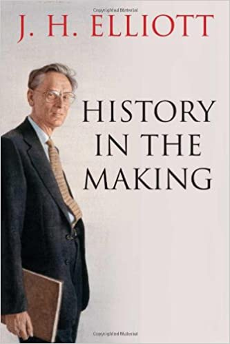 History In The Making por J. H. Elliott