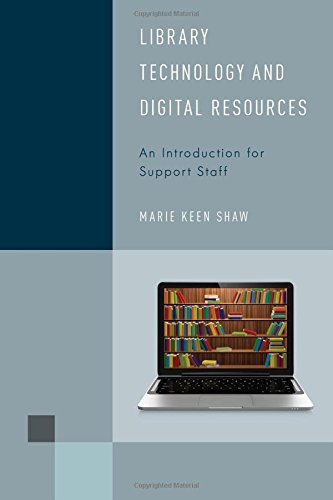 Library Technology and Digital Resources: An Introduction for Support Staff (Library Support Staff Handbooks)