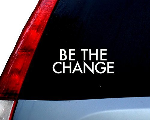 Be The Change Decal Vinyl Sticker|Cars Trucks Vans Walls Laptop| WHITE |7.5 x 3 in|CCI746