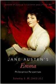 Amazon.com: Jane Austens Emma: Philosophical Perspectives ...
