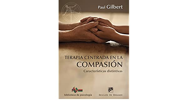 Terapia centrada en la compasión (Biblioteca de Psicología ...