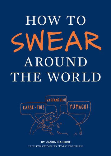 It may not be babbel.com or Rosetta Stone, but it's the #1 Best Seller in Travel Language Phrasebooks!  How to Swear Around the World  by Jay Sacher