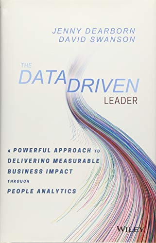 (The Data Driven Leader: A Powerful Approach to Delivering Measurable Business Impact Through People Analytics)