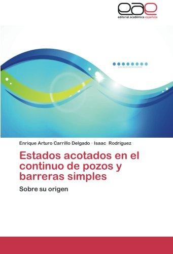 Estados acotados en el continuo de pozos y barreras simples: Sobre su origen (Spanish Edition)