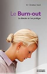 Le Burn-out: Le détecter et s'en protéger