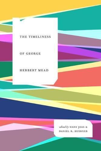 The Timeliness of George Herbert Mead