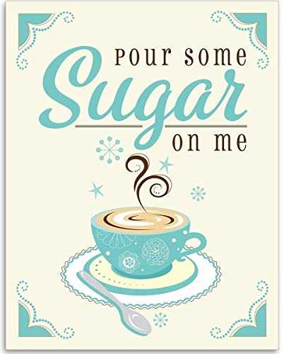 Pour Some Sugar On Me - Coffee Illustration - 11x14 Unframed Art Print - Great Coffee Shop Decor, Also Makes a Great Gift Under $15 ()