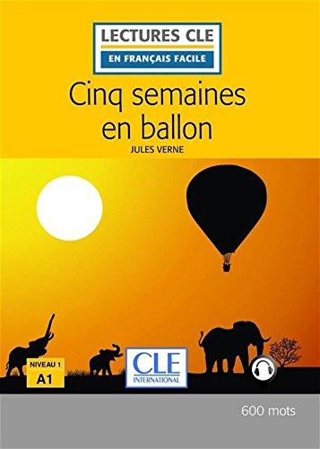Cinq semaines en ballon - Niveau 1/A1 - Lectures CLE en Français facile - Livre - 2ème édition (French Edition)