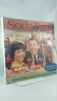 Soda Pop! From Miracle Medicine to Pop Culture