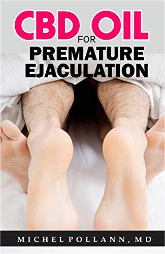 - CBD OIL FOR PREMATURE EJACULATION: Effective Remedy for Erectile Dysfunction