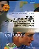 Designing a Microsoft Windows Server 2003 Directory and Network Infrastructure (70-297), Corbin, Wendy and Hudson, Kurt, 0072256249