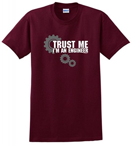 Trust Me I'm An Engineer T-Shirt Large Maroon