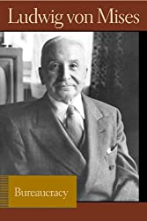 Bureaucracy (Lib Works Ludwig Von Mises PB)