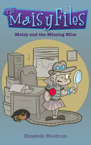 Maisy and The Missing Mice (The Maisy Files Book 1) by [Woodrum, Elizabeth]