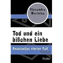 Tod und ein bißchen Liebe: Anastasijas vierter Fall (German Edition)