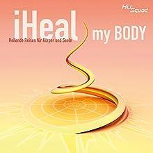 iHeal My Body: Heilende Reise für Körper und Seele Hörbuch von  Drumproject Gesprochen von: Lothar Lehner