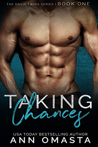 Taking Chances ~ The Davis Twins Series ~ Book 1: A steamy love triangle romance! by [Omasta, Ann]