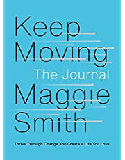 Keep Moving: The Journal: Thrive Through Change and Create a Life You Love