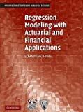 img - for Regression Modeling with Actuarial and Financial Applications (Paperback)--by Edward W. Frees [2009 Edition] ISBN: 9780521135962 book / textbook / text book