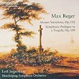 Reger: Mozart Variations, Op. 132; Symphonic Prologue to a Tragedy, Op. 108