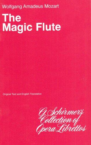 The Magic Flute (Die Zauberflote): Libretto - Magic Flute Libretto