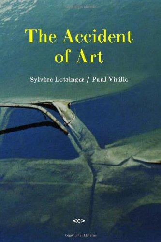 The Accident of Art (Semiotext(e) / Foreign Agents)
