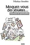 Moquez-vous des jésuites… : Humour et spiritualité