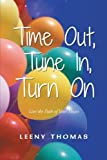 Time Out, Tune in, Turn On, Leeny Thomas, 1452507333