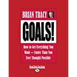 Goals!: How to Get Everything You Want-Faster Than You Ever Thought Possible (Easyread Large Edition)