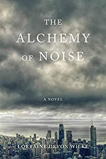 Book Cover: The Alchemy of Noise: A Novel