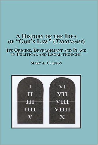 History Of The Idea Gods Law Theonomy Marc A Clauson