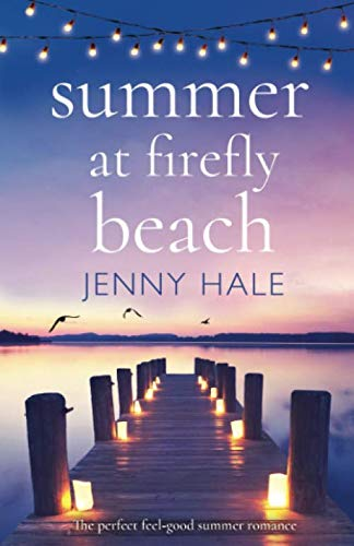 Summer at Firefly Beach: The perfect feel good summer romance (Best Romance Novels 2019)