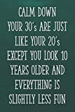 Calm Down Your 30's Are Just Like Your 20's