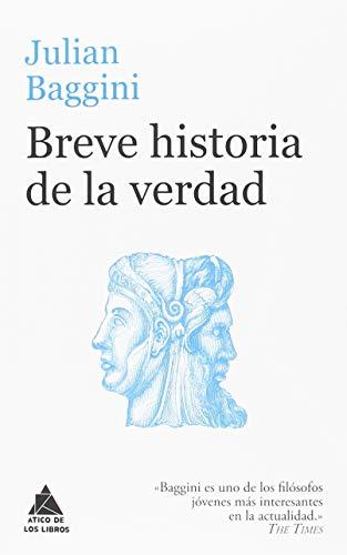 Breve historia de la verdad (Ático de los Libros)