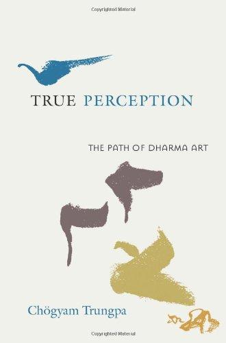 True Perception: The Path of Dharma Art True Path