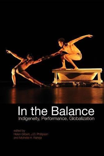Download In the Balance: Indigeneity, Performance, Globalization pdf