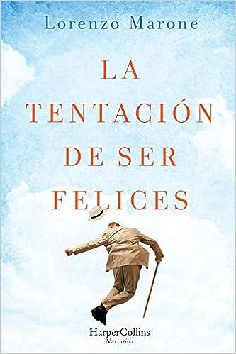 La tentación de ser felices (HARPERCOLLINS): Amazon.es: Lorenzo Marone, Ana Romeral: Libros