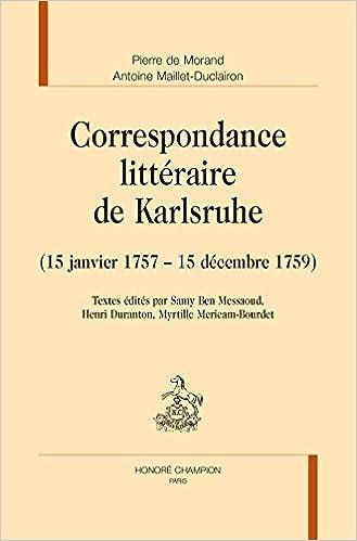 Livre CORRESPONDANCE LITTÉRAIRE DE KARLSRUHE (15 janvier 1757 - 15 décembre 1759). pdf