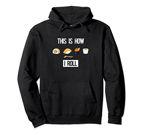 Unisex This is How I Roll - I Love Sushi Hoodie - (Sushi Rolls) 2XL Black