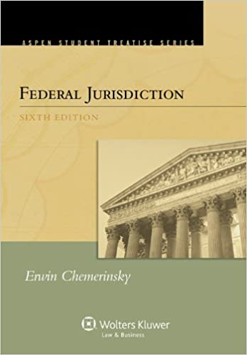 federal jurisdiction edition student treatise