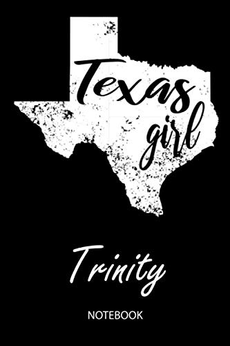 (Texas Girl - Trinity - Notebook: Blank Personalized Customized Name Texas Notebook Journal Dotted for Women & Girls. Fun Texas Souvenir / University, ... / Birthday & Christmas Gift for Women.)